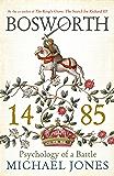 Bosworth 1485: Psychology of a Battle