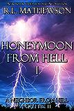Honeymoon from Hell Part I