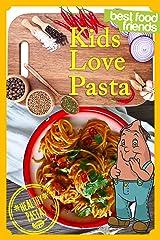 Kids Love Pasta (Best Food Friends) Kindle Edition
