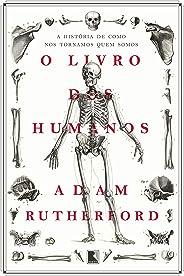 O livro dos humanos: A história de como nos tornamos quem somos