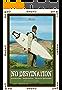 No Destination: Racconto di Viaggio in Australia, Indonesia e Nuova Zelanda (Libri di Winki Vol. 3)