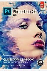 Adobe Photoshop Cc 2015: Classroom in a Book - Guia de Treinamento Oficial Paperback