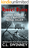 Robert Black: The True Story of a Child Rapist and Serial Killer from the United Kingdom (Homicide True Crime Cases Book 1)
