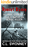 Robert Black: The True Story of a Child Rapist and Serial Killer from the United Kingdom (Detectives True Crime Cases Book 1)