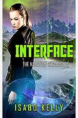 Interface (The Naravan Chronicles Book 2) Kindle Edition