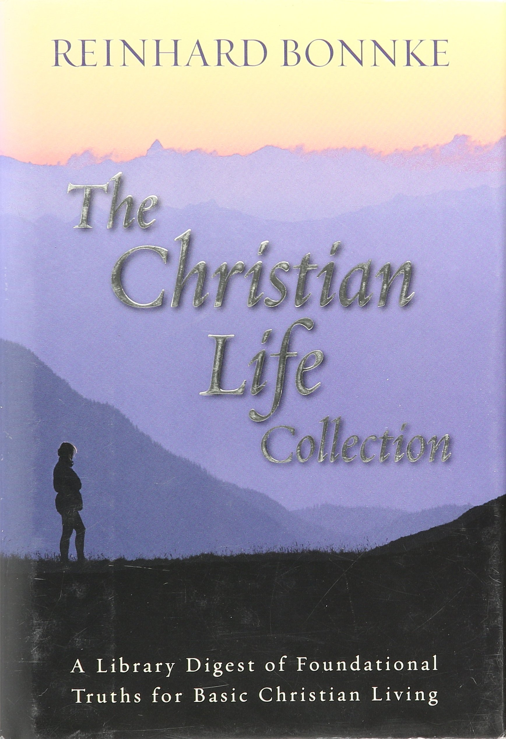 Download The Christian Life Collection: A Library Digest of Foundational Truths for Basic Christian Living. ebook