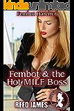 Fembot & the Hot MILF Boss (Fembot Harem 6)