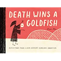 Death Wins a Goldfish: Reflections from a Grim Reaper's Yearlong Sabbatical