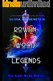 Rowan Wood Legends (The Lost Clan Book 2)