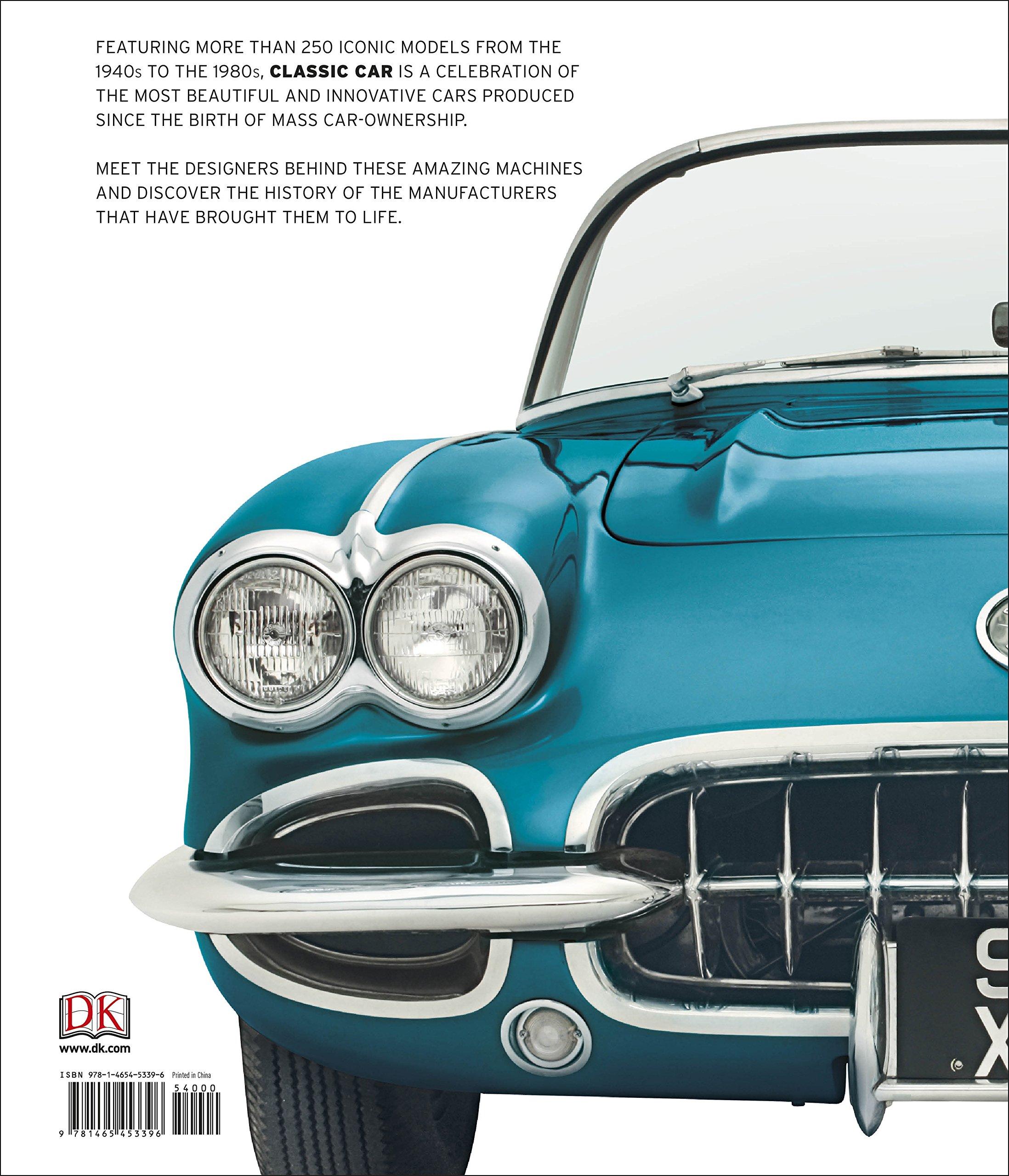 Classic Car: The Definitive Visual History: DK: 9781465453396: Amazon.com:  Books
