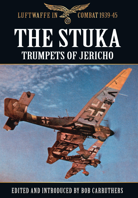 Download The Stuka: Trumpets of Jericho (Luftwaffe in Combat 1939-45) PDF