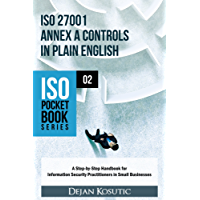 ISO 27001 Annex A Controls in Plain English: A Step-by-Step Handbook for Information Security Practitioners in Small Businesses (ISO Pocket Book Series 2)