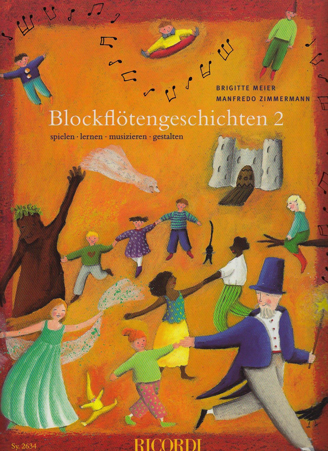 Blockflötengeschichten 2: Spielen - lernen - musizieren - gestalten