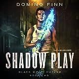 Shadow Play: Black Magic Outlaw, Book 2
