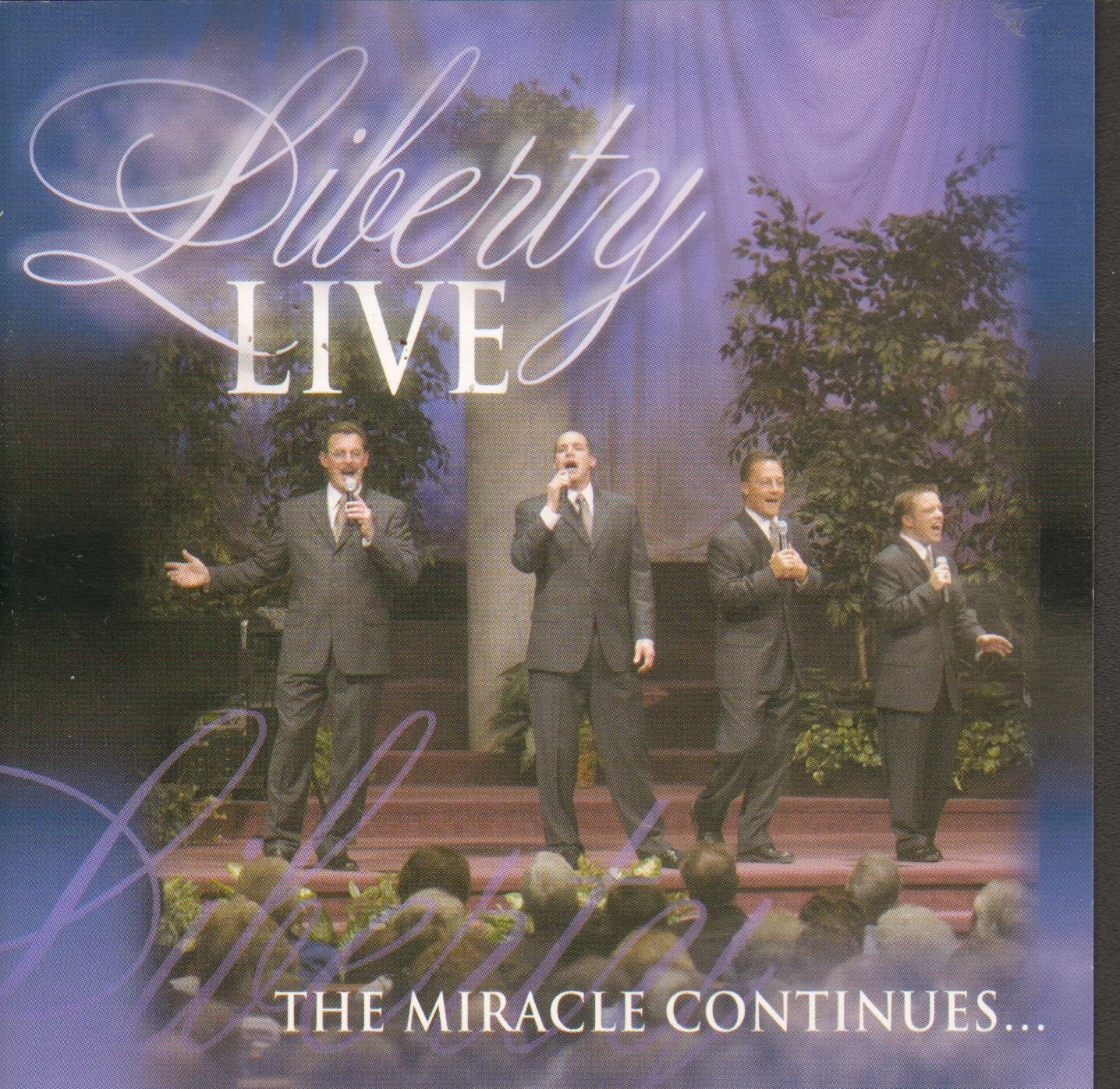 Liberty Live: The Miracle Continues... by Liberty Ministries