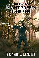 Night Breed: Blood Moon (A Dead Hearts Novel Book 9) Kindle Edition
