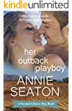 Her Outback Playboy (Second Chance Bay Book 1)