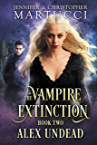 The Vampire Extinction: Alex Undead (Book 2)