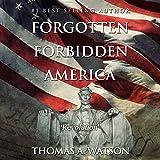 Forgotten Forbidden America, Book 4: Revolution