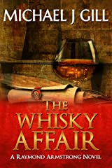 The Whisky Affair: The First Authentic Whisky Novel (Raymond Armstrong Series) Kindle Edition