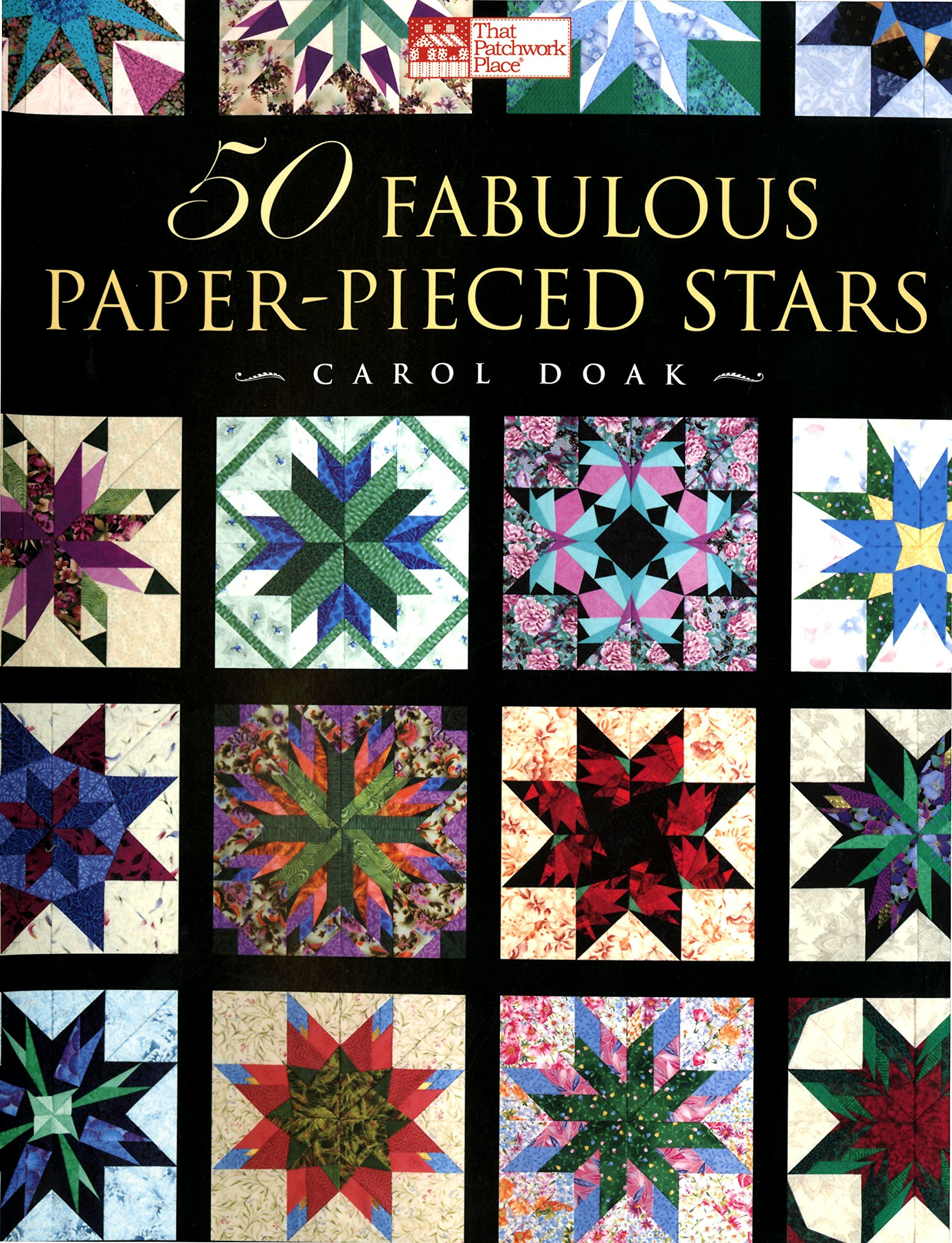 50 Fabulous Paper-Pieced Stars: CD included: Carol Doak ... : paper pieced star quilt patterns - Adamdwight.com