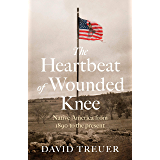 The Heartbeat of Wounded Knee (English Edition)