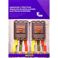 Ejercicios y Prácticas Resueltas de Instalaciones Eléctricas Interiores (MARCOMBO FORMACIÓN)