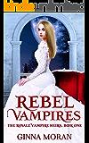 Rebel Vampires (The Royale Vampire Heirs Book 1)