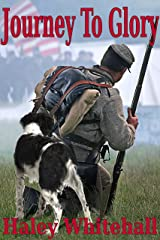 Journey to Glory: A Story of a Civil War Soldier and His Dog Kindle Edition