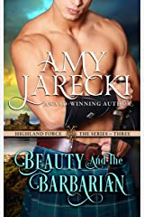Beauty and the Barbarian (Highland Force Book 3) Kindle Edition