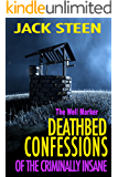 The Well Marker: Deathbed Confessions of the Criminally Insane