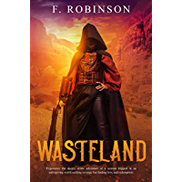 Wasteland: Experience the deeply erotic adventure of a woman trapped in an unforgiving world seeking revenge but finding love and redemption. (English Edition)