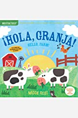 Indestructibles: ¡Hola, granja! / Hello, Farm!: Chew Proof · Rip Proof · Nontoxic · 100% Washable (Book for Babies, Newborn Books, Safe to Chew) (Spanish and English Edition) Paperback