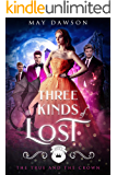 Three Kinds of Lost: A Reverse Harem Academy Romance (The True and the Crown Book 3)