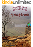 The Big Fish... My Neck of the Woods (The Big Fish Tails Book 8)