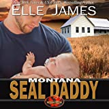 Montana SEAL Daddy: Brotherhood Protectors, Book 7