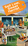Sell Low, Sweet Harriet (A Sarah W. Garage Sale Mystery Book 8)