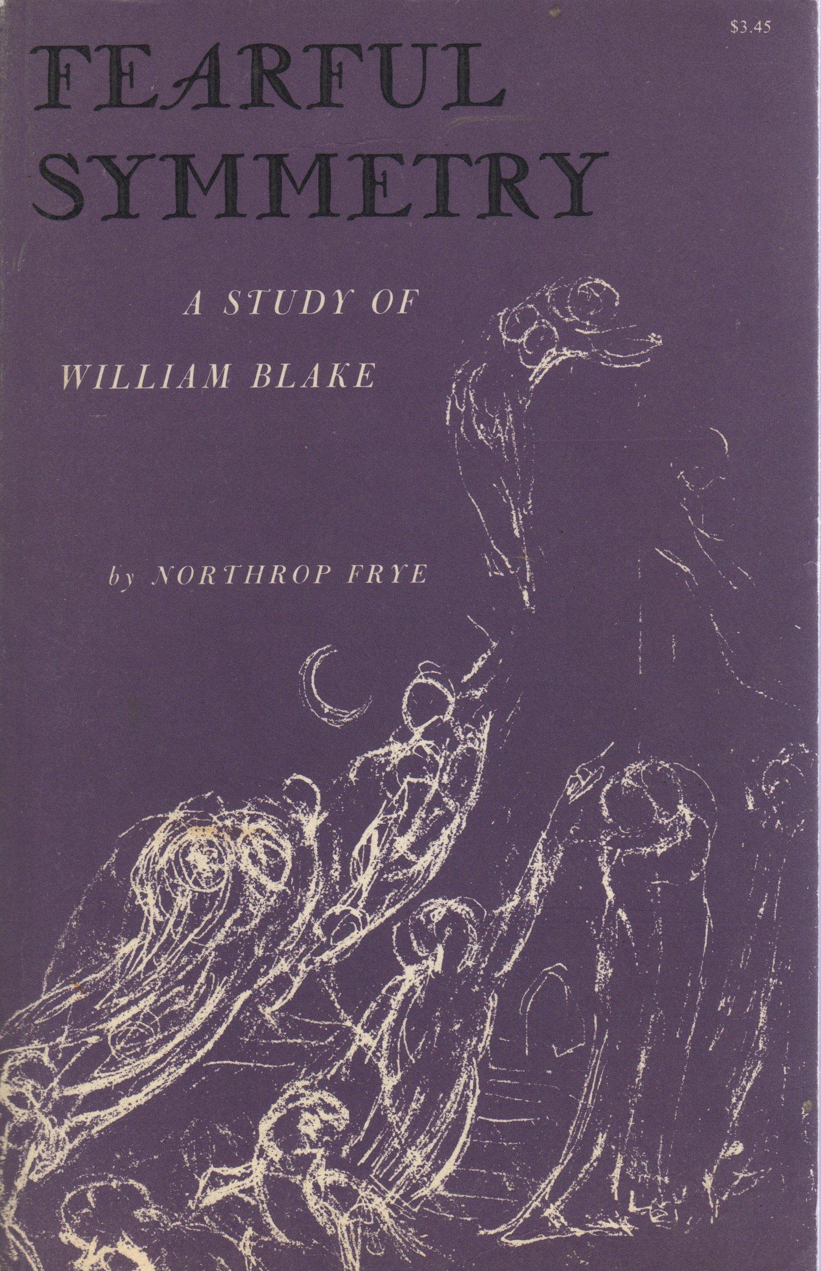 Fearful Symmetry A Study Of William Blake By Northrop Frye Northrop Frye 9780691012919 Amazon Com Books