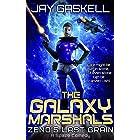 Zeno's Last Grain: A Hilarious Sci-Fi Space Comedy (The Galaxy Marshals Book 1)