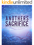 Another's Sacrifice: 2013: The End of their World (Feathered Snakes)