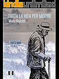 Tutta la vita per morire (Giallo, Thriller & Noir) (Italian Edition)