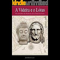 A Videira e o Lótus: Os caminhos do budismo até a Israel de Jesus