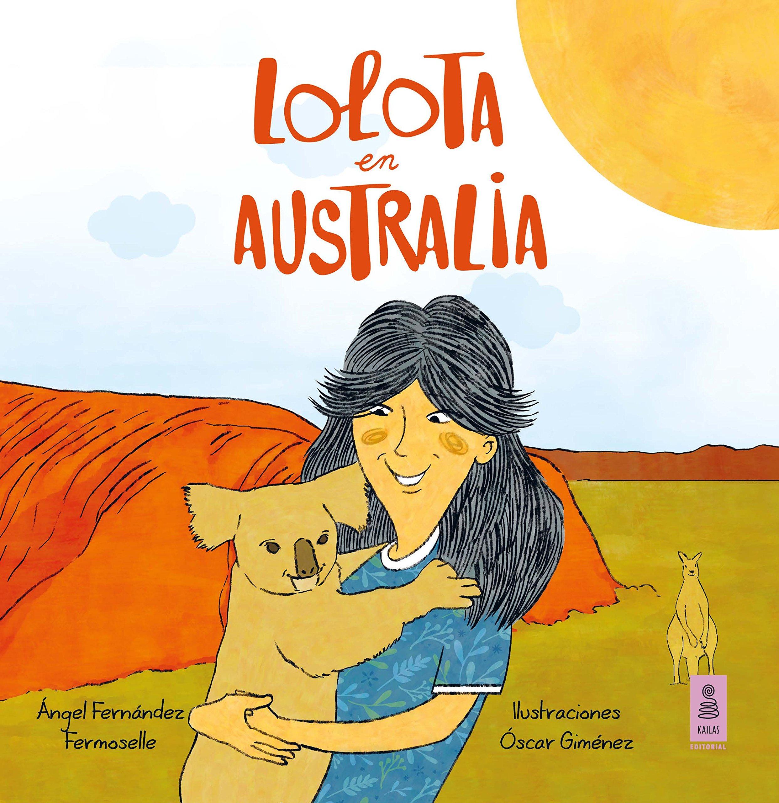 Lolota en Australia: Ángel Fernández Fermoselle: 9788416523474: Amazon.com: Books