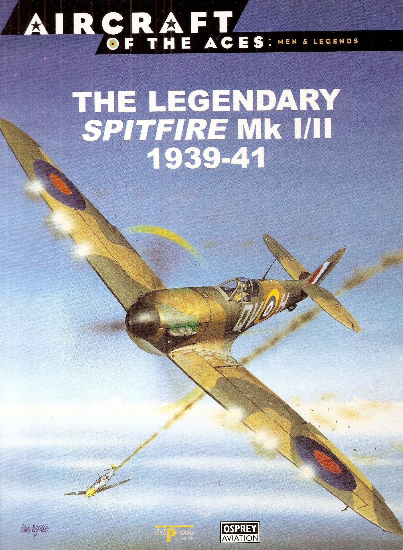 The Legendary Spitfire Mk I/II 1939-41