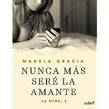 Nunca más seré la amante (La otra nº 1) (Spanish Edition) Jan 24, 2017
