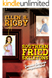 Southern Fried Skeletons: Genuine Southern Recipes Included