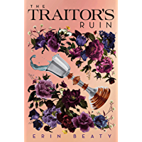 The Traitor's Ruin (Traitor's Trilogy Book 2)
