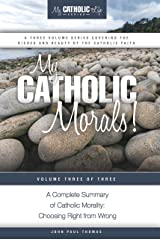 My Catholic Morals! (My Catholic Life! Series Book 3) Kindle Edition