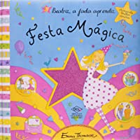 A Beatriz Fada Aprendiz. Festa Magica