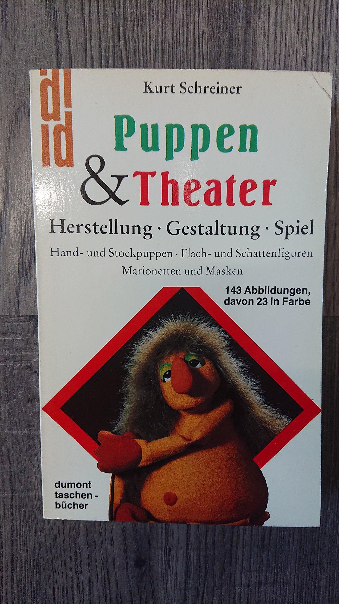 Puppen und Theater. Herstellung, Gestaltung, Spiel.